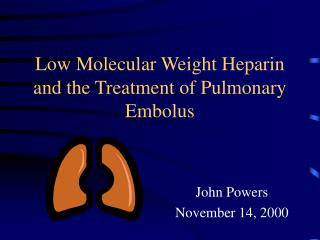 Low Molecular Weight Heparin and the Treatment of Pulmonary Embolus