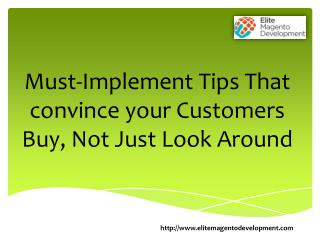 Tips To Convince Your Customers Buy, Not Just Look Around
