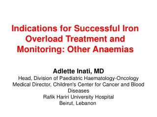 Indications for Successful Iron Overload Treatment and Monitoring: Other Anaemias