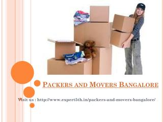 Movers and Packers Bangalore @ http://www.expert5th.in/packers-and-movers-bangalore/