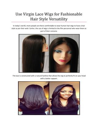 Use Virgin Lace Wigs for Fashionable Hair Style Versatility