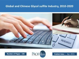Global and Chinese Glycol sulfite Industry Trends, Share, Analysis, Growth  2010-2020
