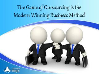 The Game of Outsourcing is the Modern Winning Business Method