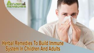 Herbal Remedies To Build Immune System In Children And Adults