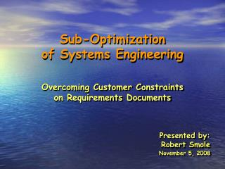 Overcoming Customer Constraints  on Requirements Documents