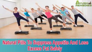 Natural Pills To Suppress Appetite And Lose Excess Fat Safely