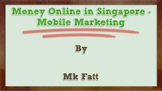 Money Online in Singapore Mobile Marketing