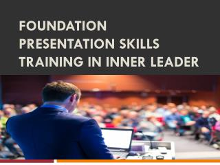 Foundation Presentation Skills Training in inner leader