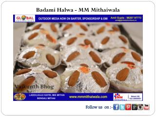 Badami Halwa - MM Mithaiwala