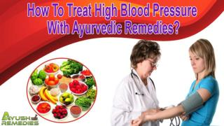 How To Treat High Blood Pressure With Ayurvedic Remedies?