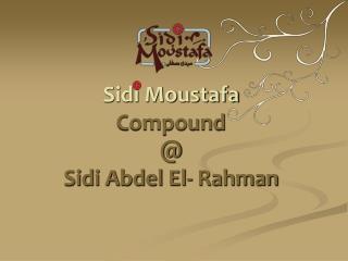 Sidi Moustafa Compound  Sidi Abdel El- Rahman