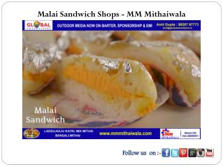 Malai Sandwich Shops - MM Mithaiwala