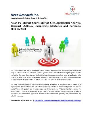 Solar PV Market Share, Market Size, Analysis, Competitive Strategies and Forecasts, 2014 To 2020