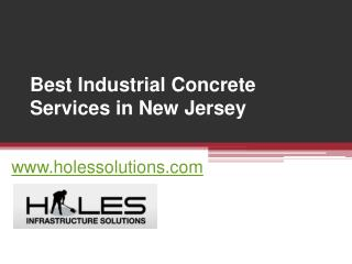 Best Industrial Concrete Services in New Jersey - www.holessolutions.com