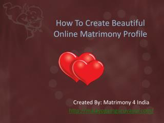 Create Beautiful Online Matrimony Profile