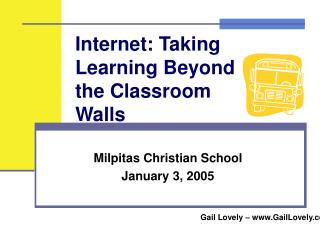 Internet: Taking Learning Beyond the Classroom Walls