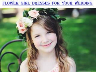Flower girl dresses for your Wedding