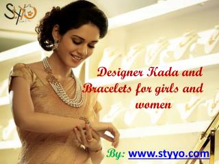 New Classy Bracelets, Kada for Girls at Styyo +91-7073998881