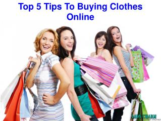 Top 5 Tips To Buying Clothes Online