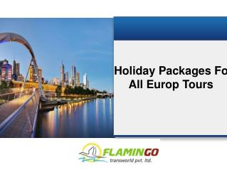 Europe: The perfect choice for a travel destination