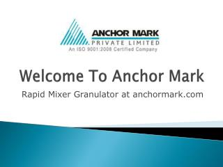 Rapid mixer granulator at anchormark com