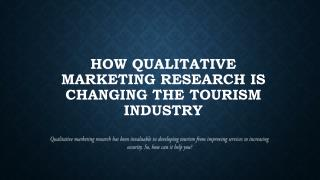 How Qualitative Marketing Research is changing the Tourism Industry