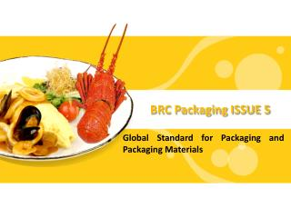 Presentation on BRC Packaging ISSUE 5