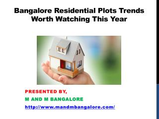 Bangalore Residential Plots Trends Worth Watching This Year