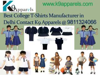 Best College T-Shirts Manufacturer in Delhi Contact K9 Apparels @ 9811324066