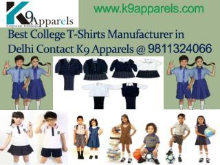 Best College T-Shirts Manufacturer in Delhi Contact K9 Apparels @ 9811324066