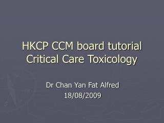 HKCP CCM board tutorial Critical Care Toxicology