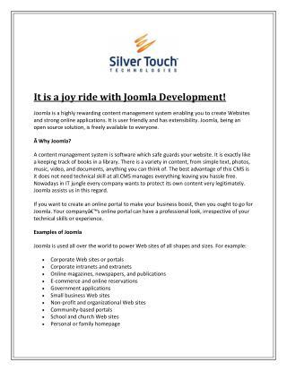 It is a joy ride with Joomla Development!