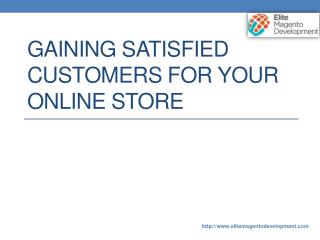 Gaining Satisfied Customers For Your Online Store