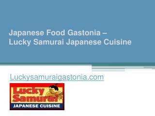 Japanese Food Gastonia - Lucky Samurai Japanese Cuisine