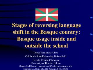 Stages of reversing language shift in the Basque country:  Basque usage inside and outside the school