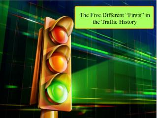"The Five Different ""Firsts"" in the Traffic History"