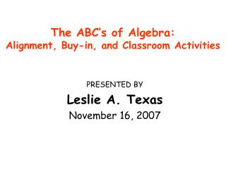 The ABC s of Algebra: Alignment, Buy-in, and Classroom Activities