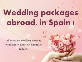 Wedding Packages Abroad | Wedding Packages In Spain