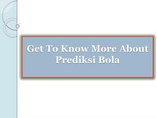 Get To Know More About Prediksi Bola