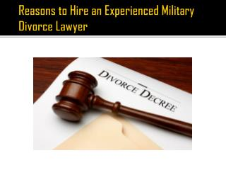 Reasons to Hire an Experienced Military Divorce Lawyer