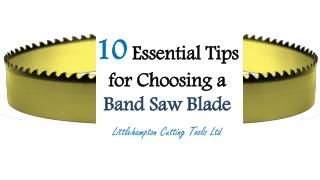 10 Essential Tips for Choosing a Band Saw Blade