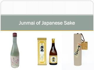 Junmai of Japanese Sake