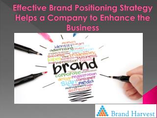 Effective Brand Positioning Strategy Helps a Company to Enhance the Business