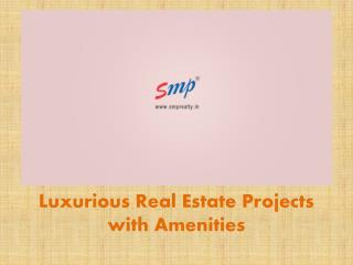 Luxurious Real Estate Projects With Amenities