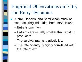 Empirical Observations on Entry and Entry Dynamics