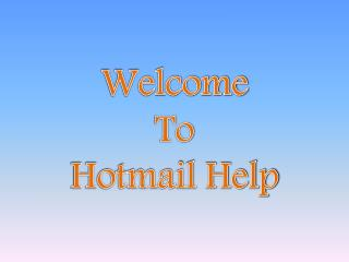 Get best help for Hotmail issues Call at 1-877-788-9452 Hotmail help tollfree number