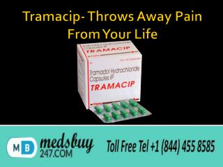 Tramacip Throws Away Pain from Your Life