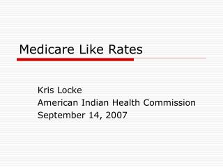 Medicare Like Rates