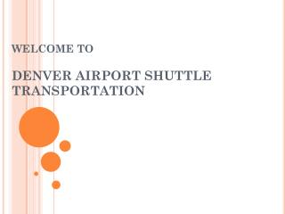 Denver Airport Shuttle Transportation | Shuttle to DIA