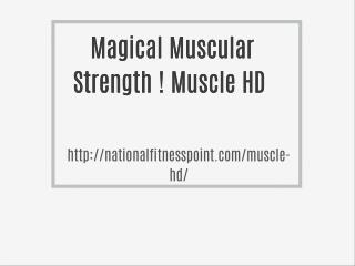 Magical Muscular Strength ! Muscle HD